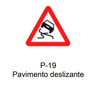 Señal P-19 (pavimento deslizante)