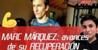 MARC MÁRQUEZ muestra los AVANCES de su RECUPERACIÓN